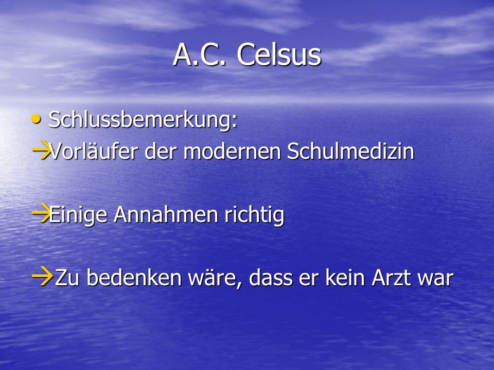 A.C. Celsus Schlussbemerkung: Vorläufer der modernen Schulmedizin