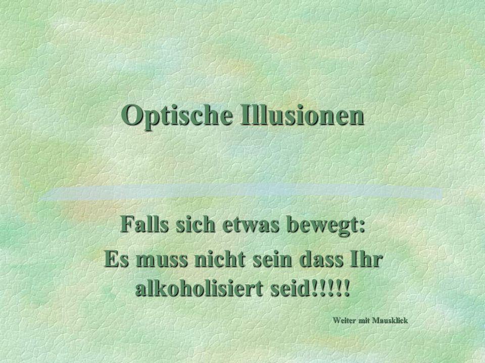 Optische Illusionen Falls sich etwas bewegt: