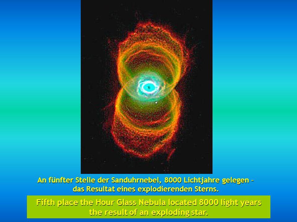 An fünfter Stelle der Sanduhrnebel, 8000 Lichtjahre gelegen – das Resultat eines explodierenden Sterns.