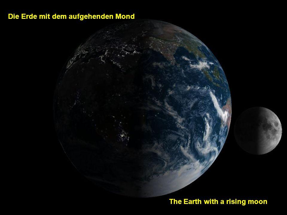 Die Erde mit dem aufgehenden Mond The Earth with a rising moon
