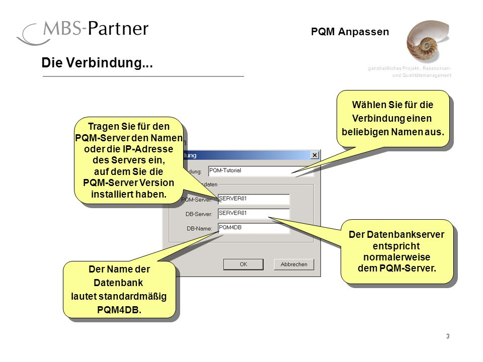 Der Datenbankserver entspricht normalerweise dem PQM-Server.