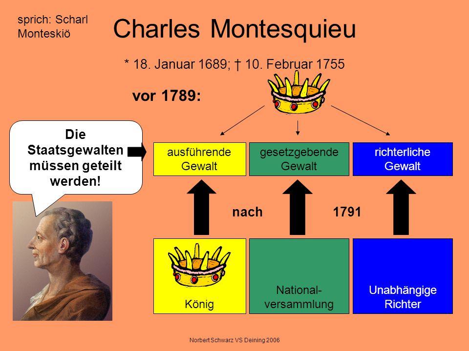 Charles Montesquieu * 18. Januar 1689; † 10. Februar 1755
