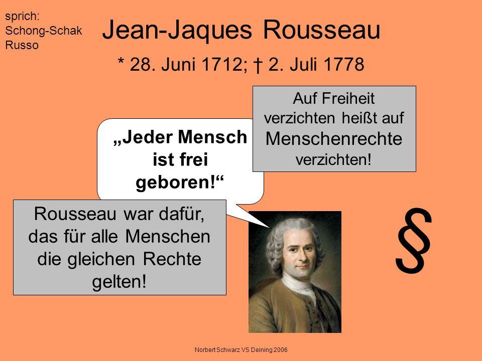 Jean-Jaques Rousseau * 28. Juni 1712; † 2. Juli 1778