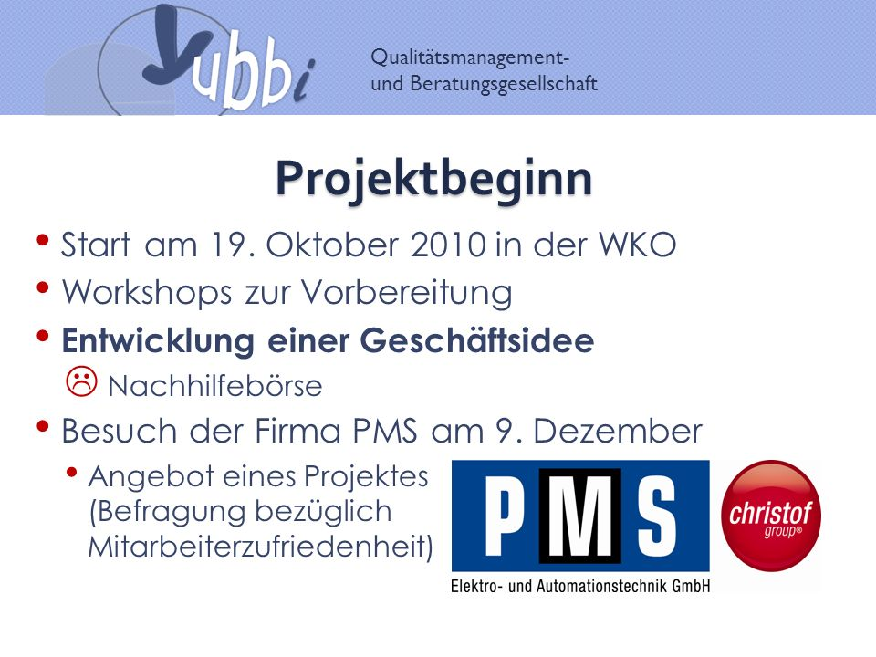 Projektbeginn Start am 19. Oktober 2010 in der WKO