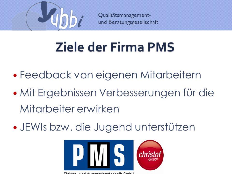 Ziele der Firma PMS Feedback von eigenen Mitarbeitern