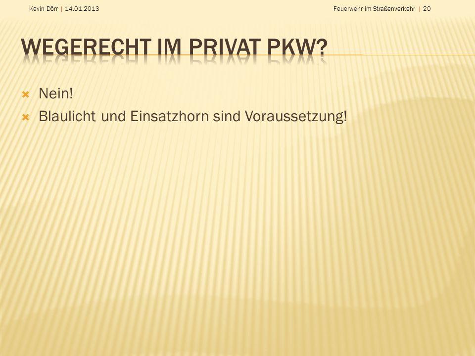 Wegerecht im privat PKW