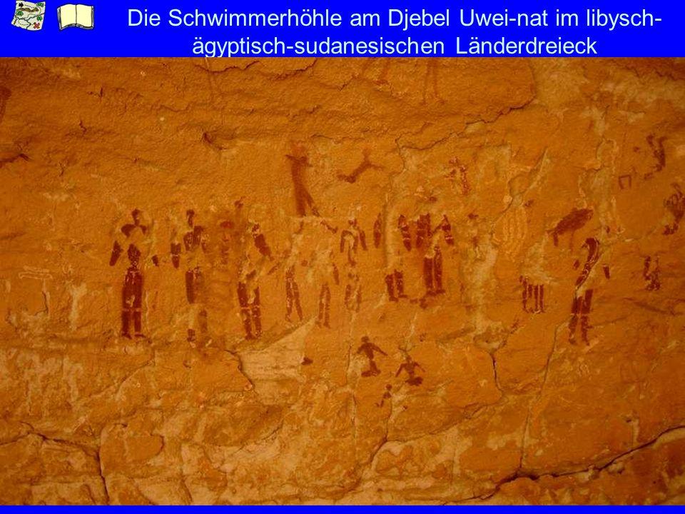 Die Schwimmerhöhle am Djebel Uwei-nat im libysch-ägyptisch-sudanesischen Länderdreieck
