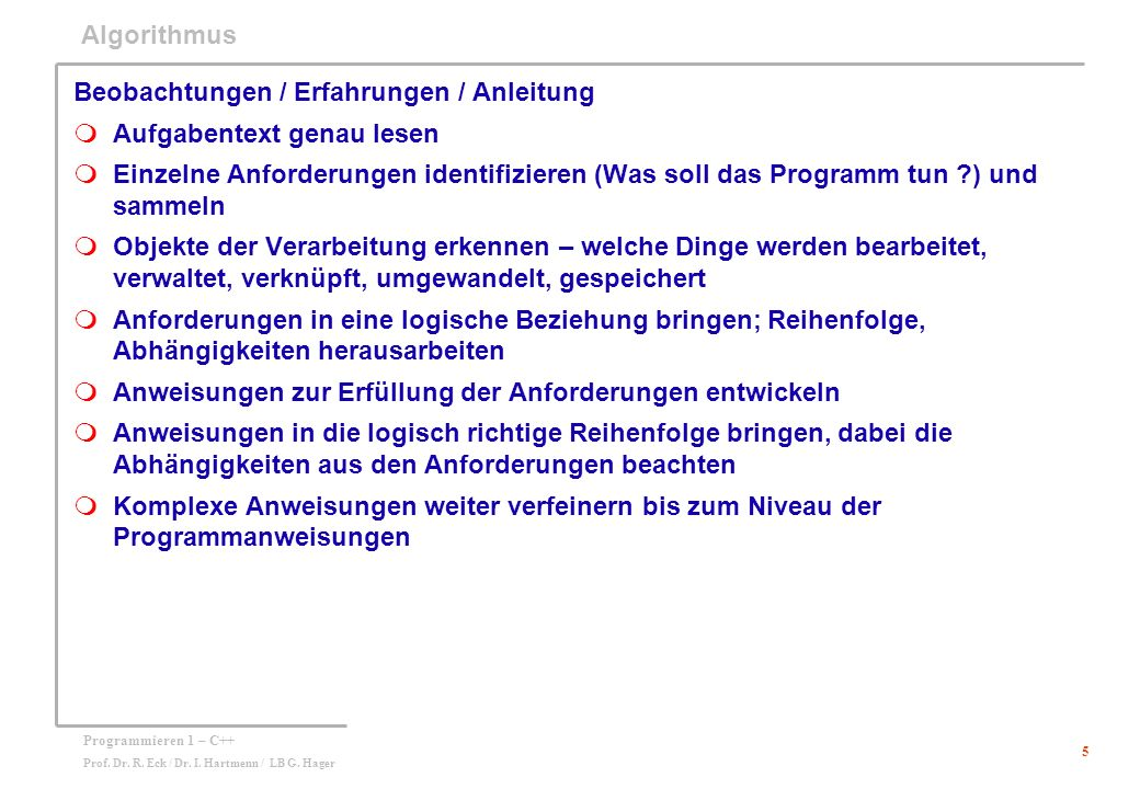 Algorithmus Beobachtungen / Erfahrungen / Anleitung. Aufgabentext genau lesen.