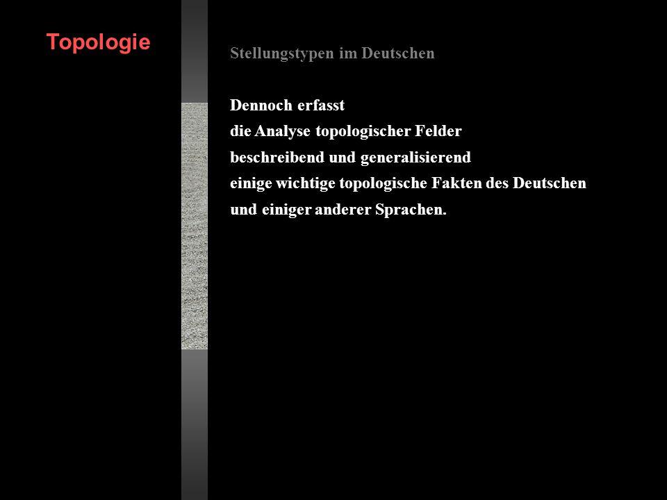 Topologie Stellungstypen im Deutschen Dennoch erfasst