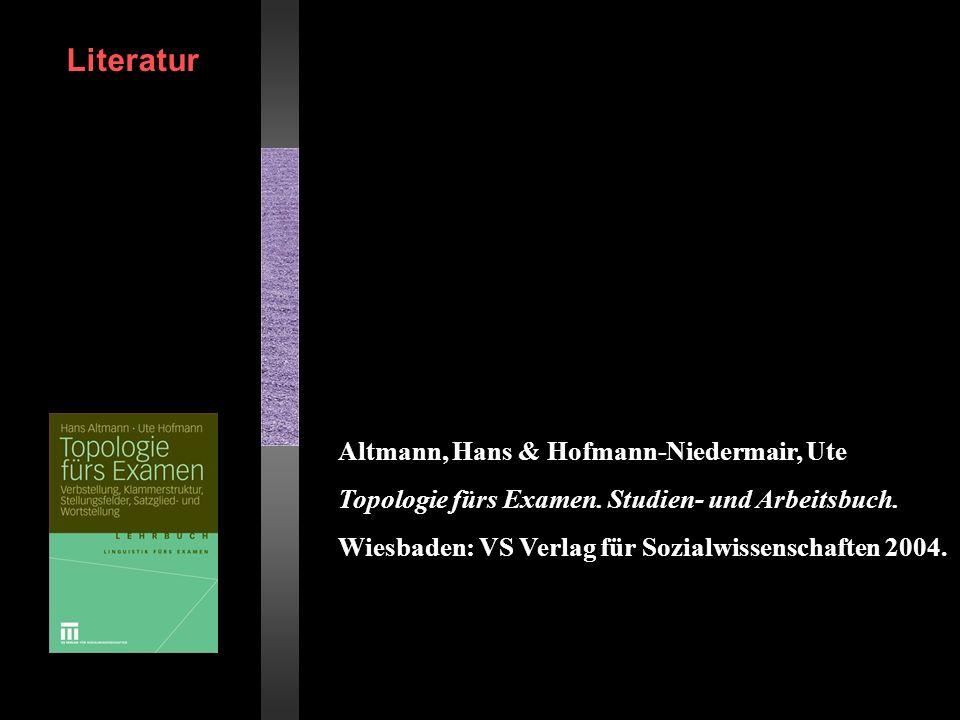 Literatur Altmann, Hans & Hofmann-Niedermair, Ute