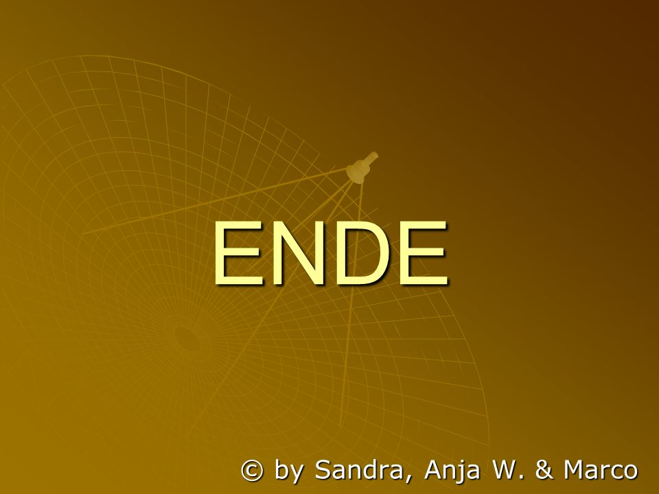 ENDE © by Sandra, Anja W. & Marco