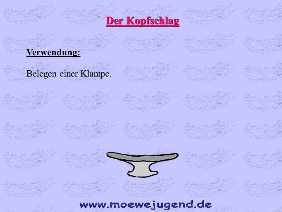Der Kopfschlag Verwendung: Belegen einer Klampe. www.moewejugend.de