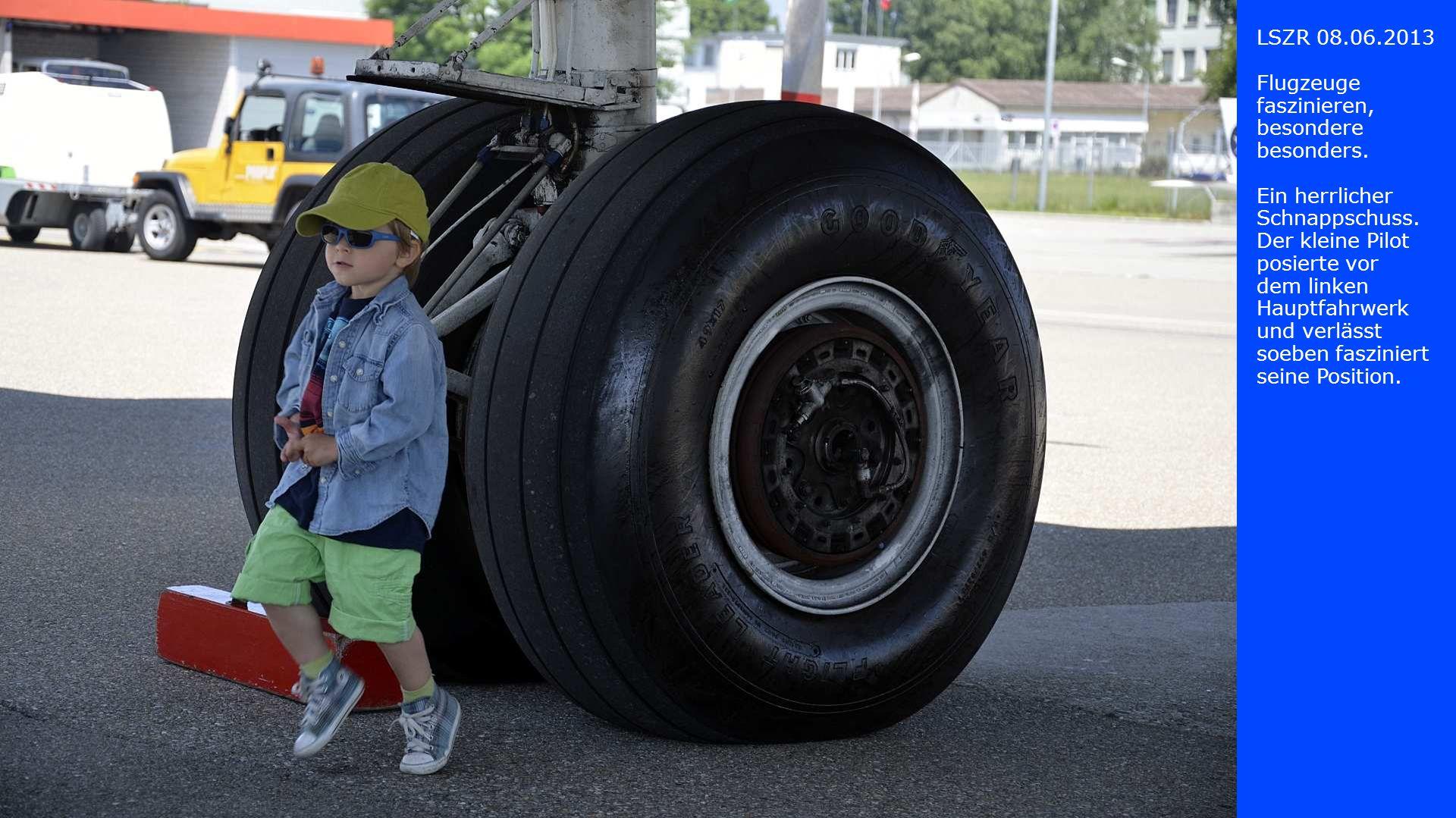 LSZR 08.06.2013 Flugzeuge faszinieren, besondere. besonders. Ein herrlicher Schnappschuss.