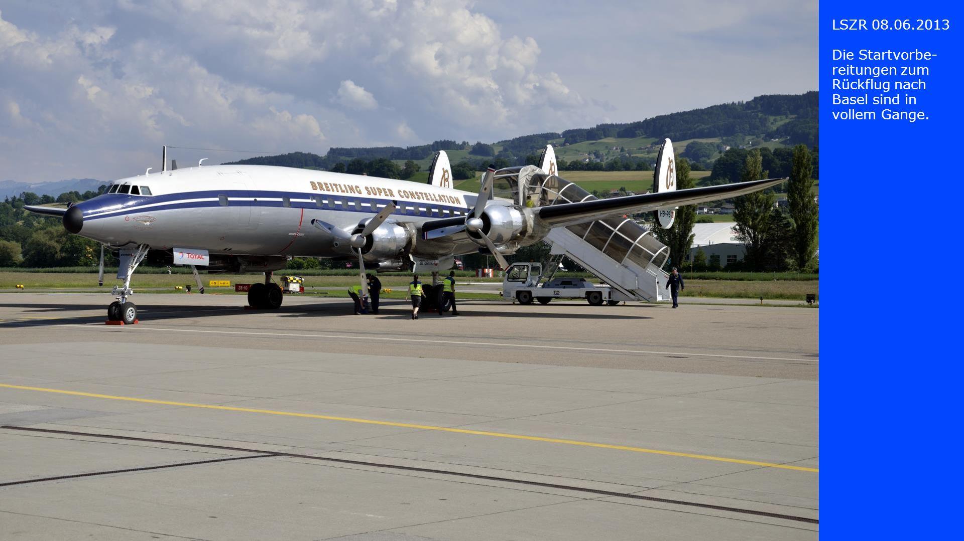 LSZR 08.06.2013 Die Startvorbe-reitungen zum Rückflug nach Basel sind in vollem Gange.