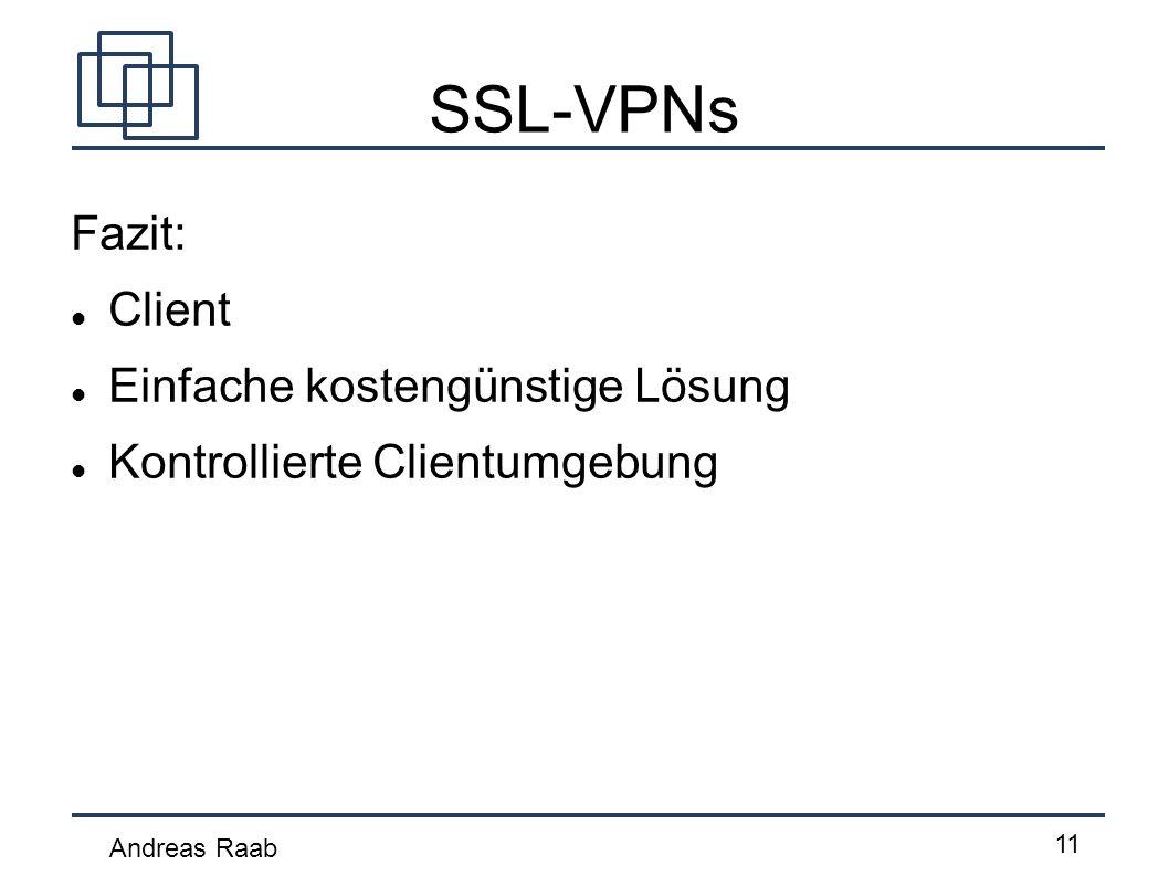 SSL-VPNs Fazit: Client Einfache kostengünstige Lösung
