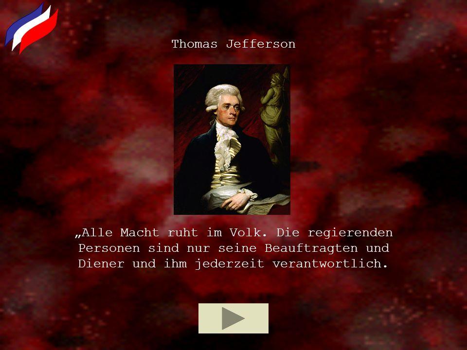 """Thomas Jefferson """"Alle Macht ruht im Volk."""