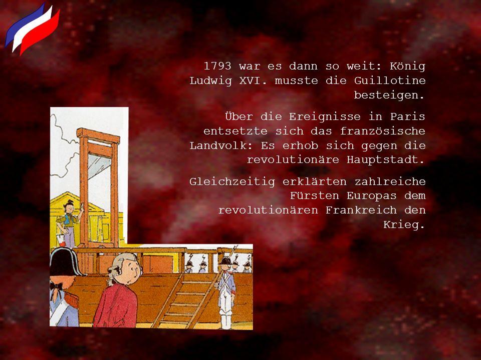 1793 war es dann so weit: König Ludwig XVI