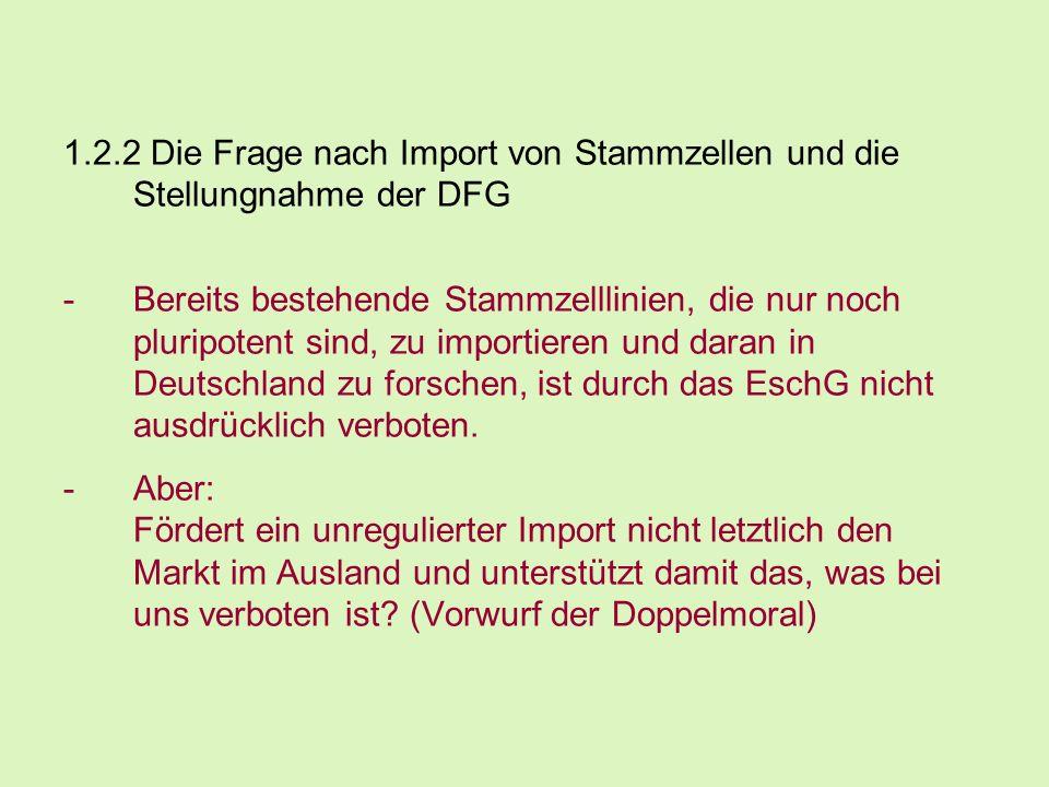 1.2.2 Die Frage nach Import von Stammzellen und die Stellungnahme der DFG