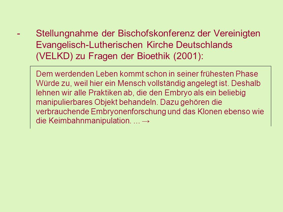 Stellungnahme der Bischofskonferenz der Vereinigten Evangelisch-Lutherischen Kirche Deutschlands (VELKD) zu Fragen der Bioethik (2001):
