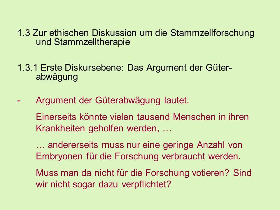 1.3 Zur ethischen Diskussion um die Stammzellforschung und Stammzelltherapie