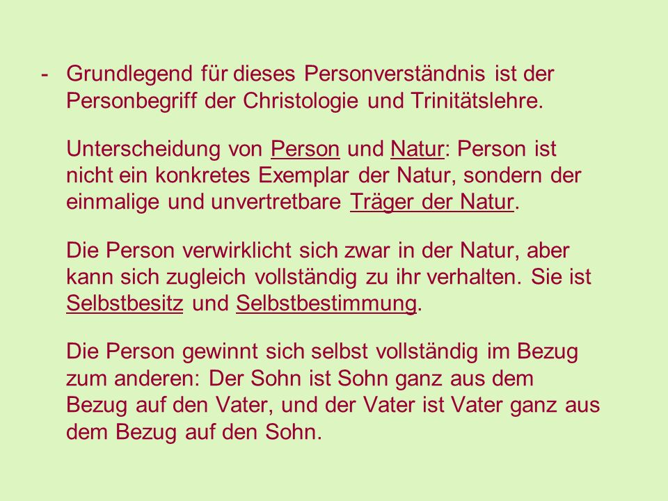 Grundlegend für dieses Personverständnis ist der Personbegriff der Christologie und Trinitätslehre.