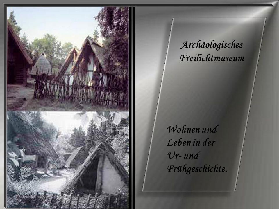 Archäologisches Freilichtmuseum