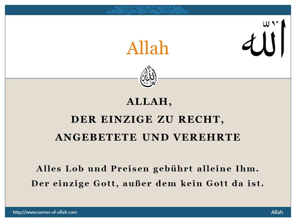 Allah DER EINZIGE ZU RECHT, ANGEBETETE UND VEREHRTE