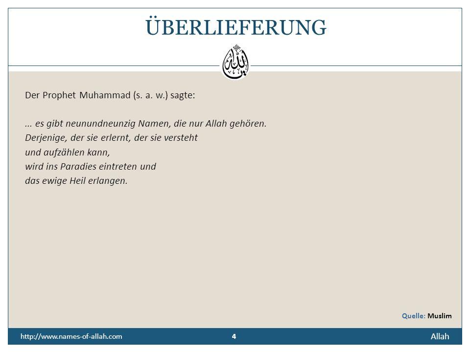 ÜBERLIEFERUNG Der Prophet Muhammad (s. a. w.) sagte: