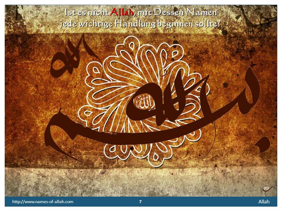 Ist es nicht Allah, mit Dessen Namen