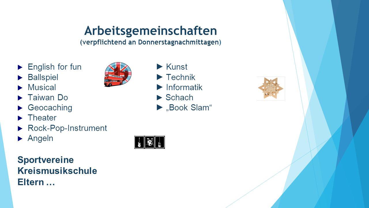 Arbeitsgemeinschaften (verpflichtend an Donnerstagnachmittagen)