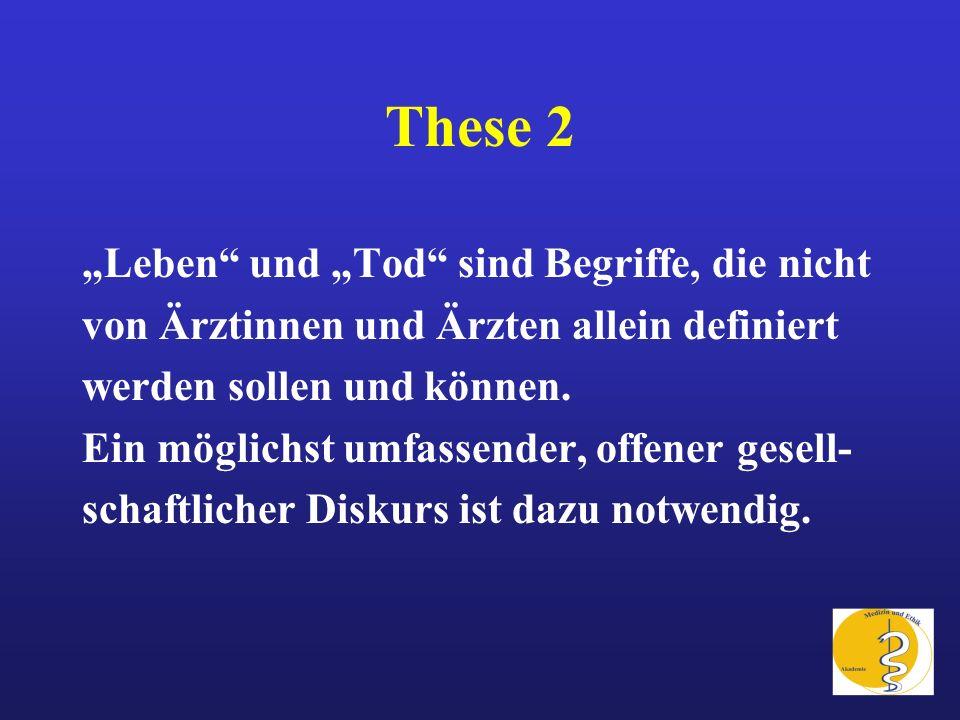 """These 2 """"Leben und """"Tod sind Begriffe, die nicht"""