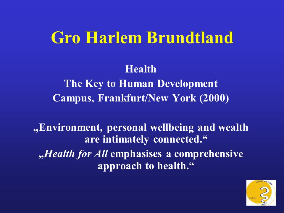 Gro Harlem Brundtland Health The Key to Human Development