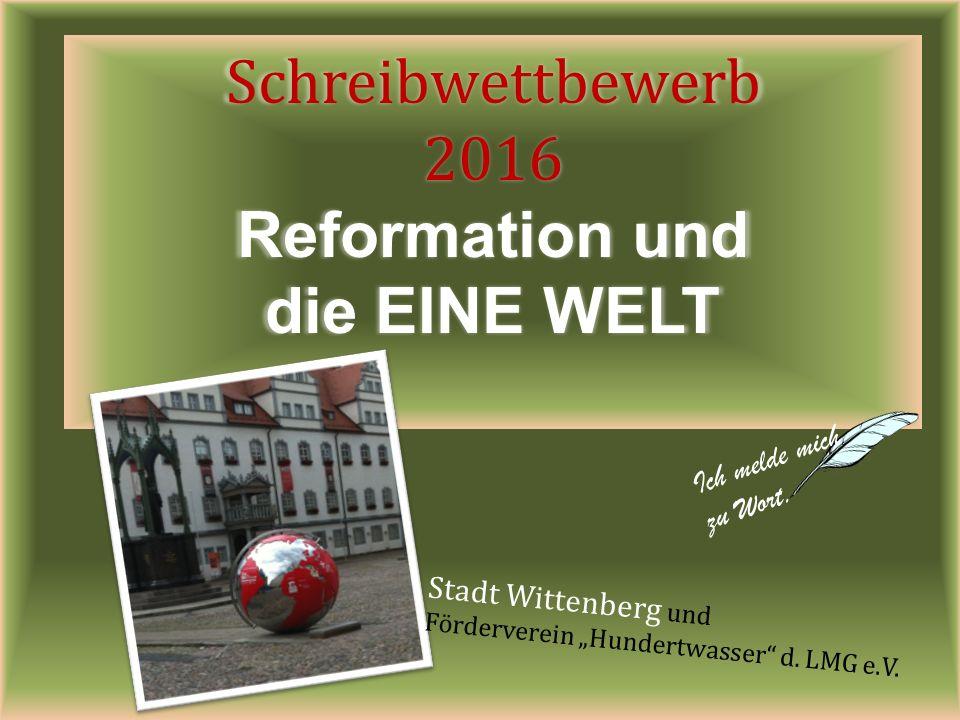Schreibwettbewerb 2016 Reformation und die EINE WELT