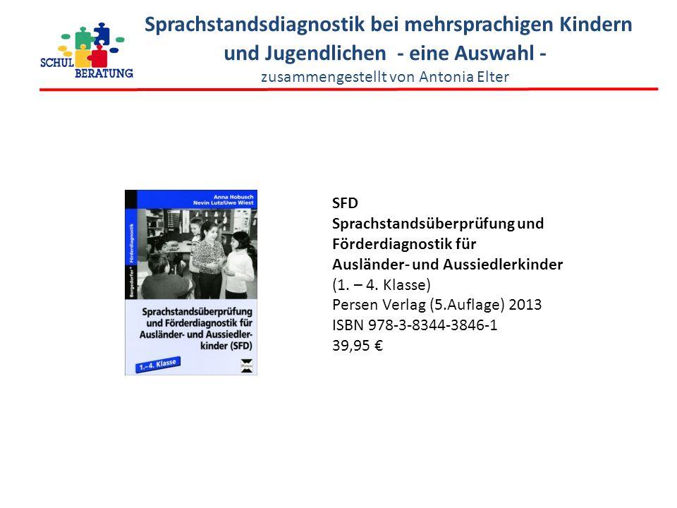 Sprachstandsdiagnostik bei mehrsprachigen Kindern und Jugendlichen - eine Auswahl - zusammengestellt von Antonia Elter