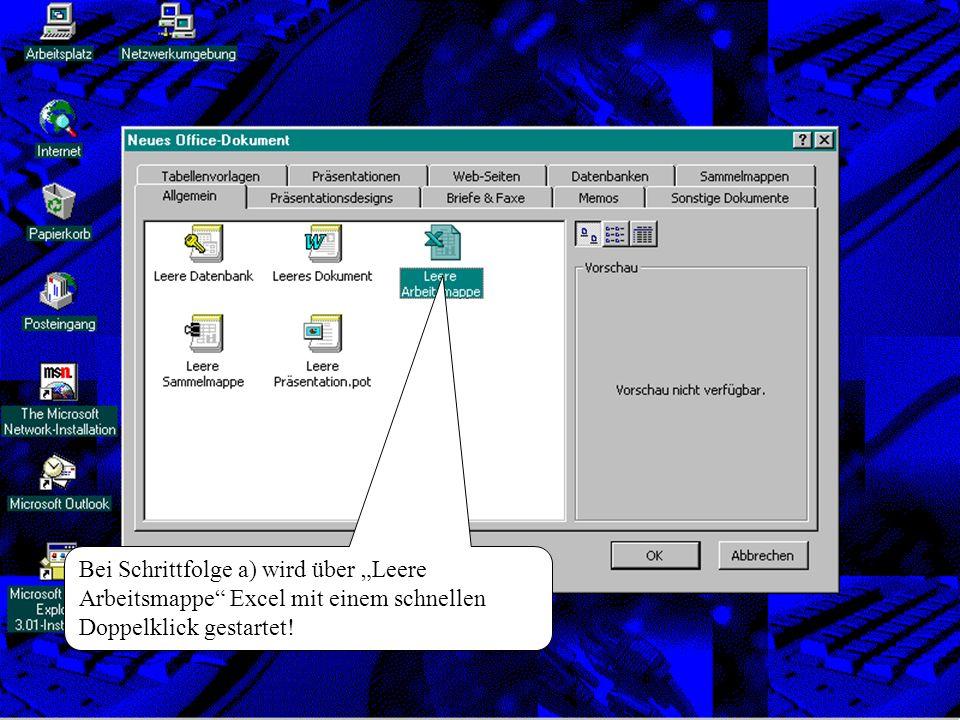 """Bei Schrittfolge a) wird über """"Leere Arbeitsmappe Excel mit einem schnellen Doppelklick gestartet!"""