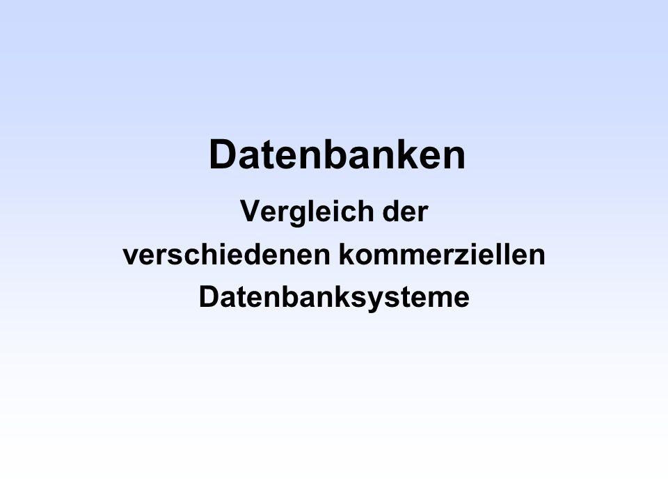 Vergleich der verschiedenen kommerziellen Datenbanksysteme