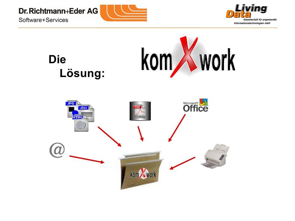 Die Lösung: die digitale Akte Die Lösung: komXwork