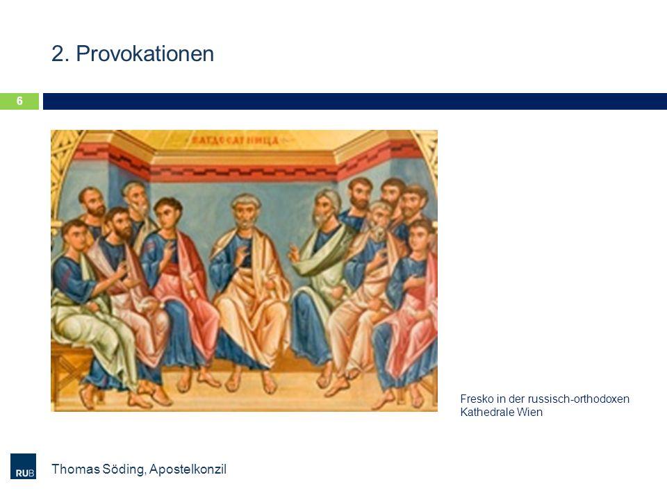 2. Provokationen Thomas Söding, Apostelkonzil