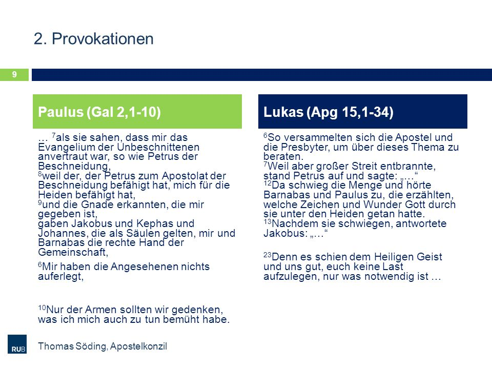 2. Provokationen Paulus (Gal 2,1-10) Lukas (Apg 15,1-34)