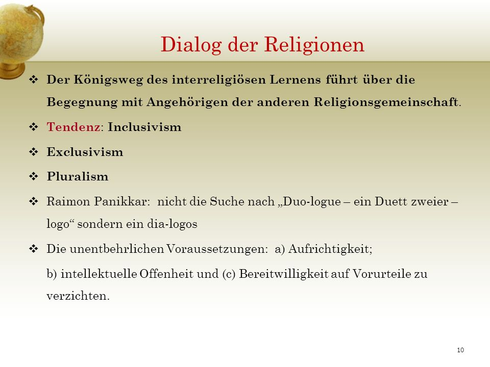Dialog der Religionen Der Königsweg des interreligiösen Lernens führt über die Begegnung mit Angehörigen der anderen Religionsgemeinschaft.