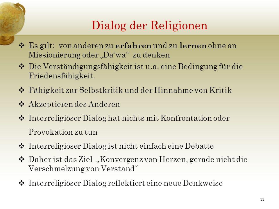 """Dialog der Religionen Es gilt: von anderen zu erfahren und zu lernen ohne an Missionierung oder """"Da'wa zu denken."""