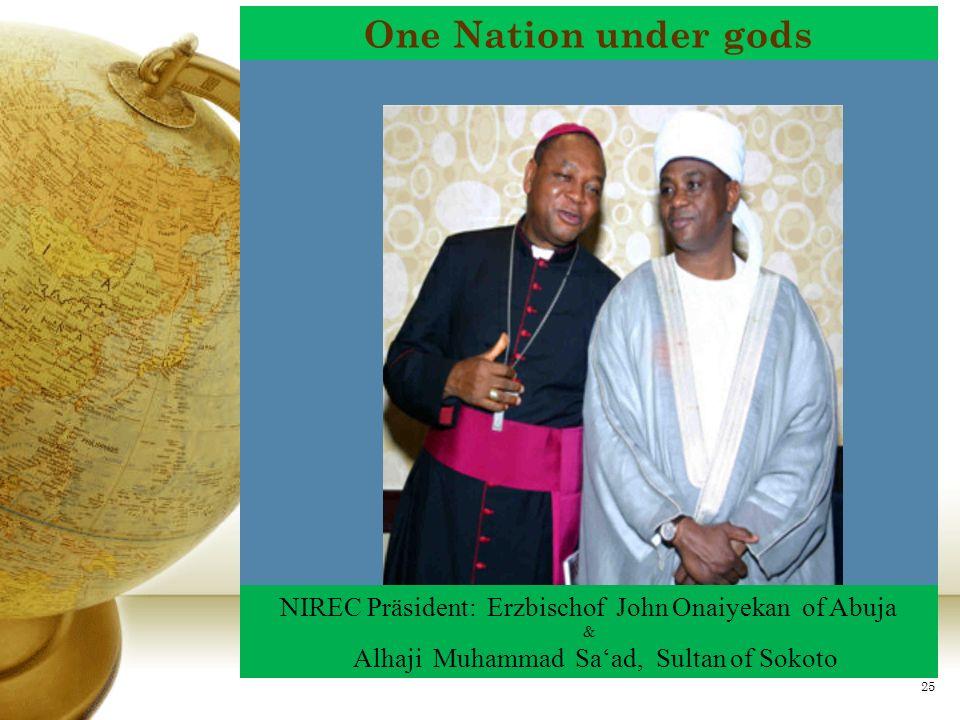 One Nation under gods NIREC Präsident: Erzbischof John Onaiyekan of Abuja.