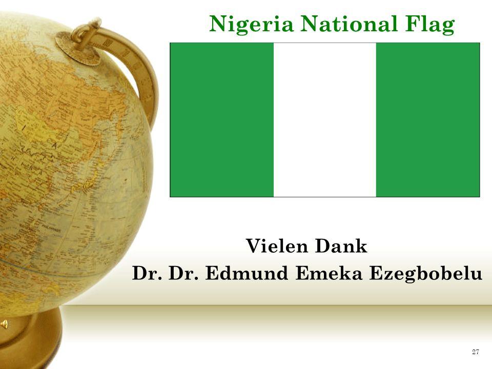 Vielen Dank Dr. Dr. Edmund Emeka Ezegbobelu