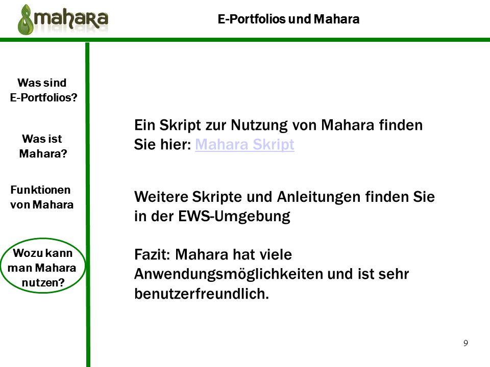 Ein Skript zur Nutzung von Mahara finden Sie hier: Mahara Skript