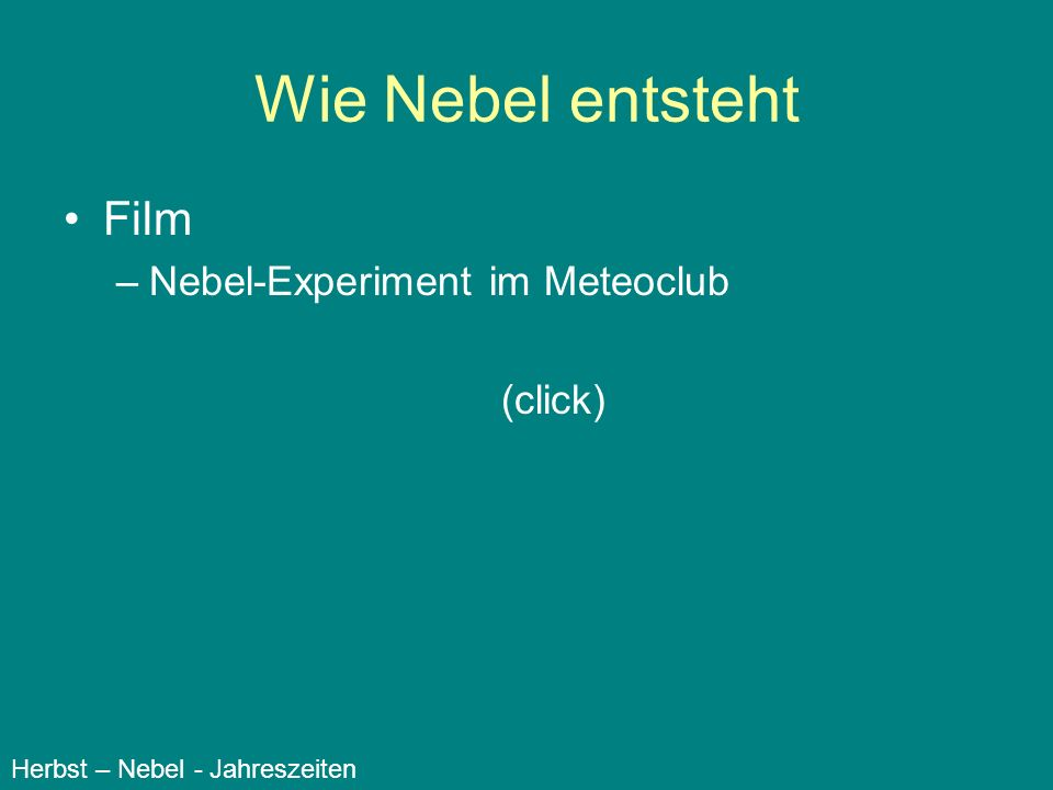 Wie Nebel entsteht Film Nebel-Experiment im Meteoclub (click)