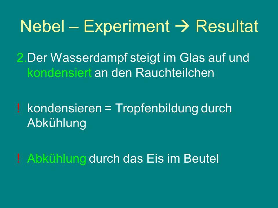 Nebel – Experiment  Resultat
