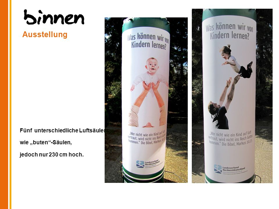 """Ausstellung Fünf unterschiedliche Luftsäulen wie """"buten -Säulen, jedoch nur 230 cm hoch."""