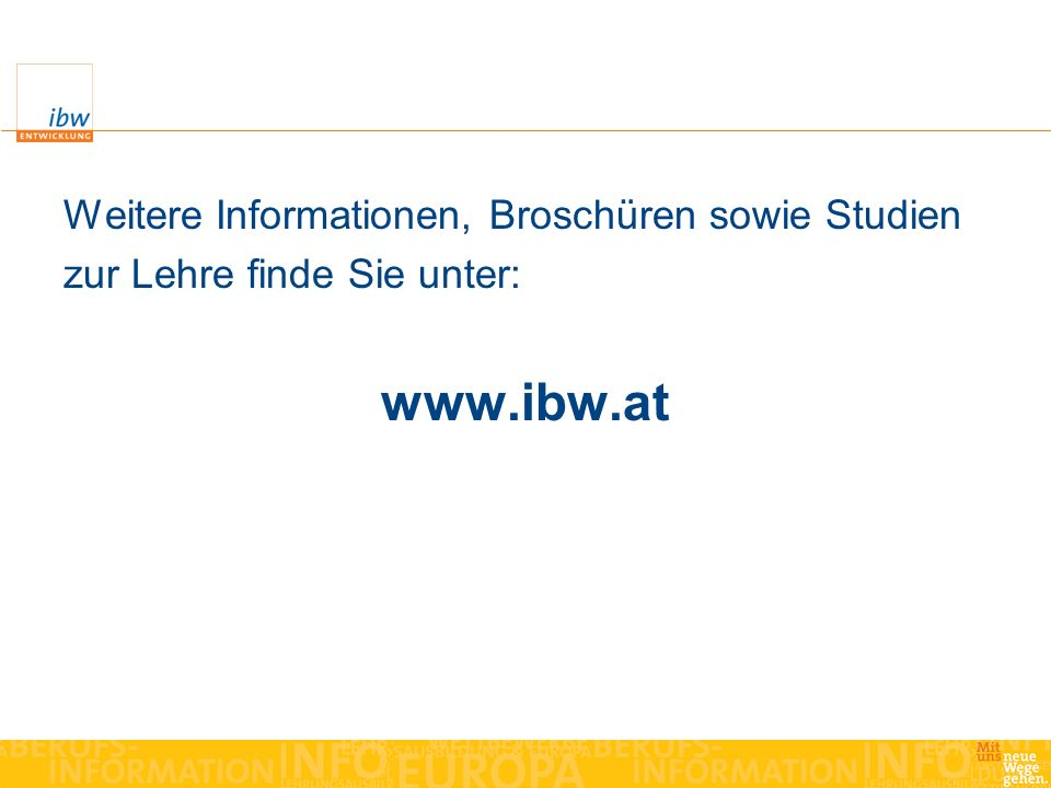 www.ibw.at Weitere Informationen, Broschüren sowie Studien