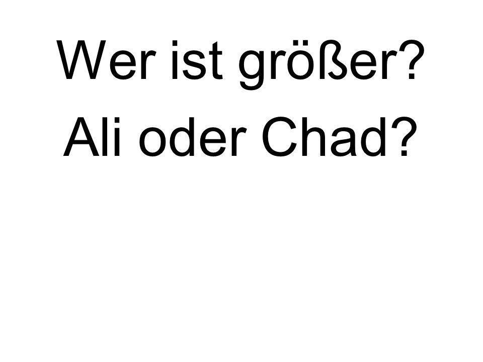 Wer ist größer Ali oder Chad