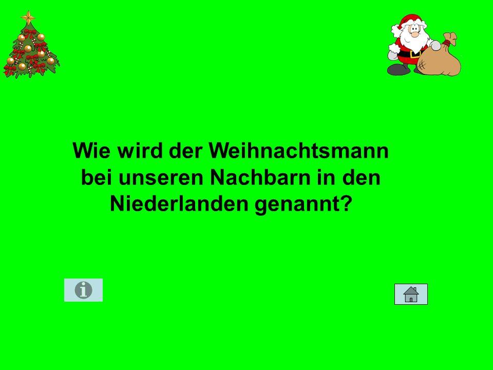Wie wird der Weihnachtsmann bei unseren Nachbarn in den Niederlanden genannt